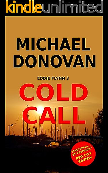 Cold Call Eddie Flynn Book 3 Ebook Donovan Michael Amazon Co Uk Kindle Store