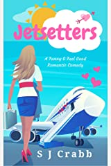 Jetsetters: A Funny and Feel-Good Romantic Comedy Kindle Edition