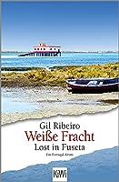 Weiße Fracht: Lost in Fuseta. Ein Portugal-Krimi (Leander Lost ermittelt 3)