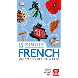 15 Minute French: Learn in Just 12 Weeks (Eyewitness Travel 15-Minute)
