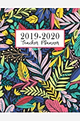 Teacher Planner: Lesson Plan for Class Organization | Weekly and Monthly Agenda | Academic Year August - July | Dark Tropical Floral Print (2019-2020) Paperback