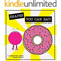 SHAPES YOU CAN EAT! LEARNING SHAPES PICTURE BOOK: Shapes book for toddlers, kids & children ages 2-7. Preschool & kindergarten learning books. (FUNdamentals series 13)