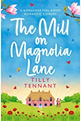 The Mill on Magnolia Lane: A gorgeous feel good romantic comedy Kindle Edition