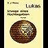 Lukas, Irrwege eines Hochbegabten