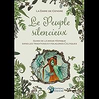 Le Peuple silencieux: Guide de la magie féerique dans les traditions et folklores celtiques