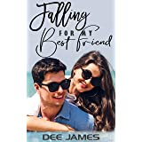 Falling For My Best Friend: A best-friends-to-lovers romance