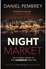 Night Market: The sequel to The Harbour Master (Detective Henk van der Pol Book 2) Kindle Edition