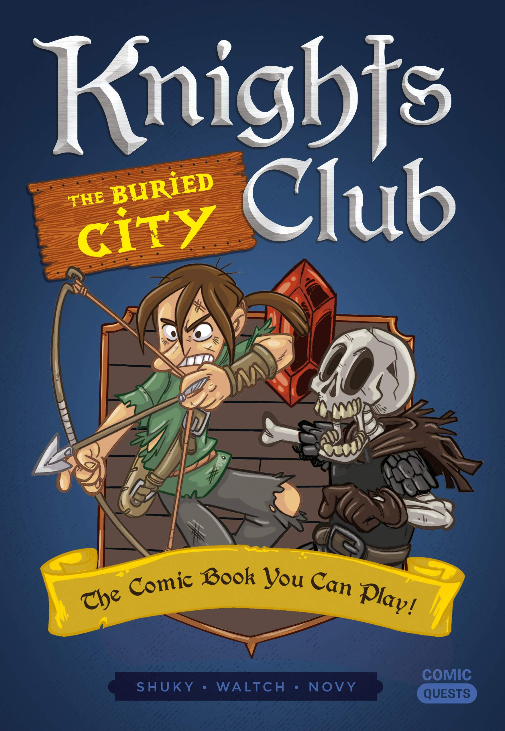 Knights Club: The Buried City: The Comic Book You Can Play (Comic Quests 6)
