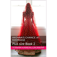 Aashna's Chance at Marriage: Plus size Book 2