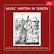 Music Written in Terezín - Klein, Ulmann, Krása, Haas