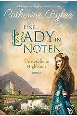 Eine Lady in Nöten (Unsterbliche Highlands 3) Kindle Ausgabe