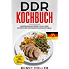 DDR Kochbuch Nostalgische Rezepte aus der Deutschen Demokratischen Republik: Einfach und schnell selbst gemacht. (German Edit