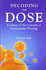 Decoding the Dose: Evolution of the Concepts of Homeopathic Posology: 1