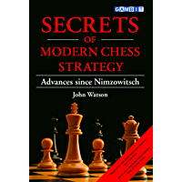 Secrets of Modern Chess Strategy: Advances since Nimzowitsch (English Edition)