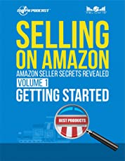 Selling on Amazon - Amazon Seller Secrets Revealed Volume 1: Getting Started