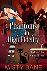 Phantoms in High Fidelity (Blackwood Bay Witches Paranormal Cozy Mystery Book 3) Kindle Edition