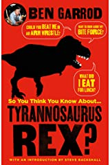So You Think You Know About Tyrannosaurus Rex? (So You Think You Know About... Dinosaurs?) Hardcover