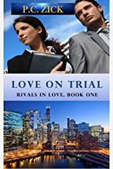 Love on Trial (Rivals in Love Book 1) Kindle Edition