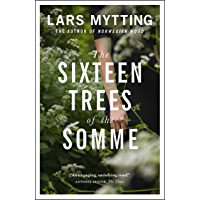 The Sixteen Trees of the Somme (English Edition)