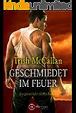 Geschmiedet im Feuer (Ein prickelnder SEALs-Roman 1)