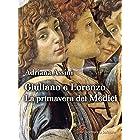 Giuliano e Lorenzo: La primavera dei Medici