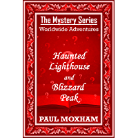 Haunted Lighthouse and Blizzard Peak (The Mystery Series Worldwide Adventures Book 2)