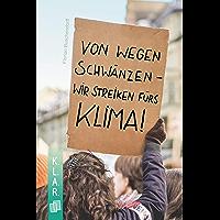 K.L.A.R. - Taschenbuch: Von wegen schwänzen - wir streiken fürs Klima! (K.L.A.R.-Taschenbuch) (German Edition)