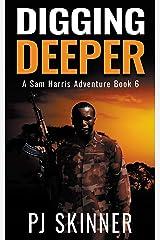 Digging Deeper (A Sam Harris Adventure Book 6) Kindle Edition