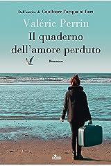 Il quaderno dell'amore perduto (Italian Edition) Format Kindle