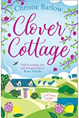 Clover Cottage: A feel good cosy read perfect for your summer holiday reading (Love Heart Lane Series, Book 3) Kindle Edition