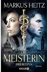 Die Meisterin: Der Beginn (Die Meisterin-Reihe, Band 1) Broschiert