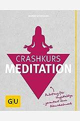 Crashkurs Meditation (GU Einzeltitel Gesundheit/Alternativheilkunde) Kindle Ausgabe
