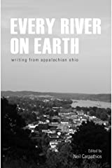 Every River on Earth: Writing from Appalachian Ohio (English Edition) Versión Kindle