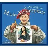 M Is for Masterpiece: An Art Alphabet (Sleeping Bear Alphabets)