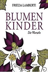 BLUMENKINDER: Die Wurzeln Band 1 Kindle Ausgabe
