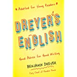 Dreyer's English (Adapted for Young Readers): Good Advice for Good Writing