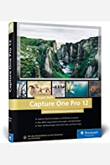 Capture One Pro 12: Schritt für Schritt zu perfekten Fotos mit dem Workshop-Buch Gebundene Ausgabe