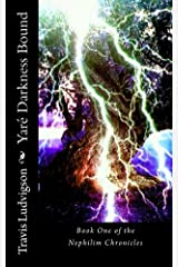 Yare' Darkness Bound (The Nephilim Chronicles Book 1) Kindle Edition
