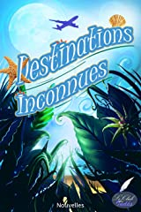 Destinations inconnues Format Kindle