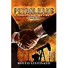Petroleaks (Thriller): Il complotto dell'oro nero - Accordi segreti, cospirazioni, libri scomparsi e attacchi mirati in un mo