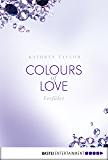 Colours of Love - Verführt: Roman