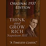 Think and Grow Rich - The Original 1937 Edition
