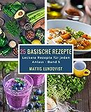 25 basische Rezepte: Leckere Rezepte für jeden Anlass