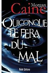 QUICONQUE TE FERA DU MAL Format Kindle