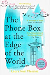 The Phone Box at the Edge of the World: A moving story of grief, love and hope for fans of The Beekeeper of Aleppo Kindle Edition