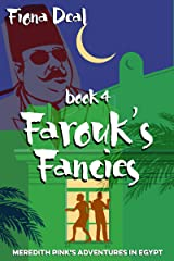 Farouk's Fancies - Book 4 of Meredith Pink's Adventures in Egypt: A mystery of modern and ancient Egypt Kindle Edition