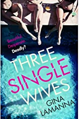 Three Single Wives: The devilishly twisty, breathlessly addictive must-read thriller Kindle Edition