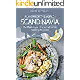 Flavors of the World - Scandinavia: The Mysteries of New Scandinavian Cooking Revealed