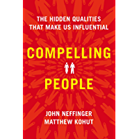 Compelling People: The Hidden Qualities That Make Us Influential (English Edition)