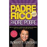 Padre rico. Padre pobre (Nueva edición actualizada).: Qué les enseñan los ricos a sus hijos acerca del dinero (Spanish Editio